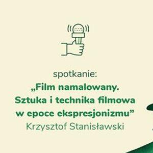 Spotkanie z Krzysztofem Stanisawskim Film namalowany
