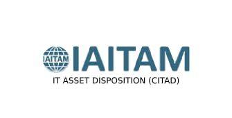 IAITAM IT Asset Disposition (CITAD) 2 Days Training in Zurich