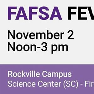 FAFSA Fever at Montgomery CollegeFREE Event