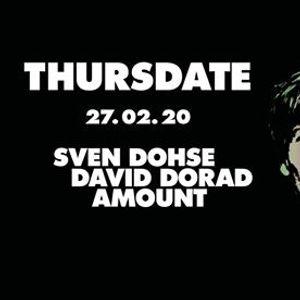 Thursdate with Sven Dohse David Dorad Amount