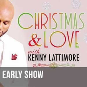 An Evening with Kenny Lattimore - Early Show