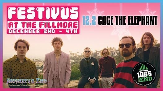 106.5 The End Presents Festivus with Cage The Elephant