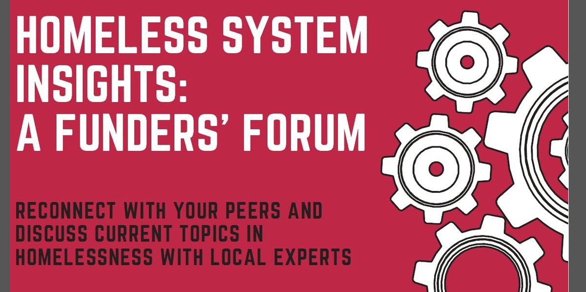 Homeless System Insights A Funders Forum
