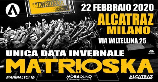 Matrioska live at Alcatraz Milano