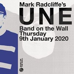Mark Radcliffes UNE at Band on the Wall Manchester