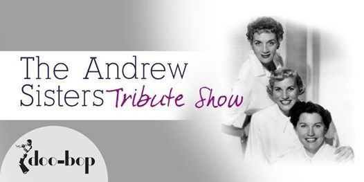 The Andrew Sisters Tribute Show