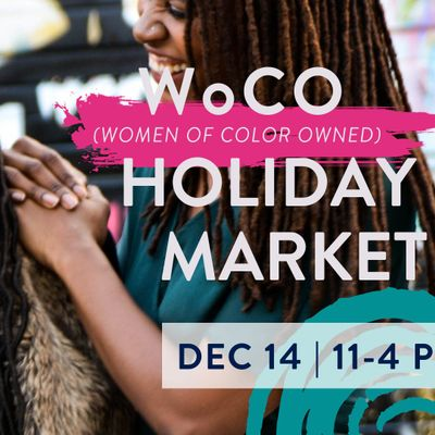 WoCO (Women of Color Owned) Holiday Market