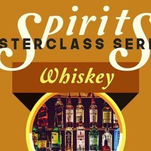 Spirits MasterClass Whiskey