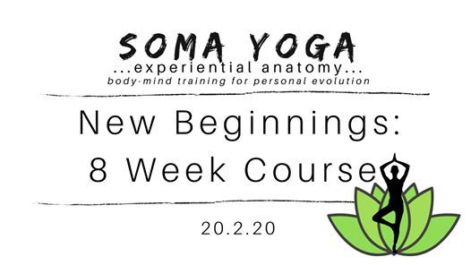 Soma Yoga - New Beginnings  8 Week Course