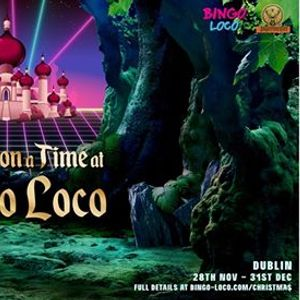 Once Upon a Time at Bingo Loco - Dublin this December