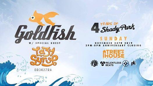 Shady Park 4 Year Anniversary Goldfish  Lazy Syrup Orchestra