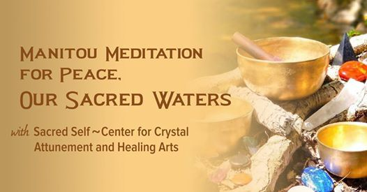 Manitou Meditation for Peace Our Sacred Waters