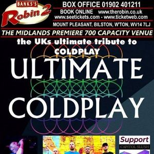 The Robin 2 presents Ultimate Coldplay