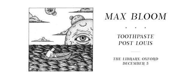 Max Bloom (Yuck)  Toothpaste  Post Louis