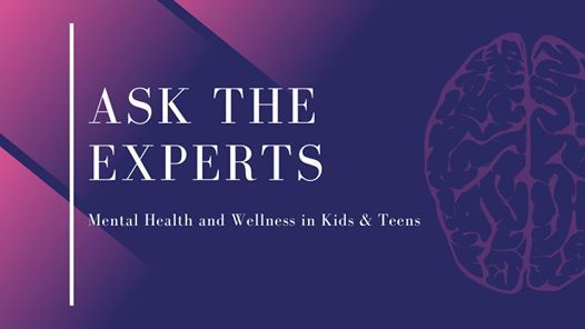 Ask the Experts Mental Health and Wellness in Kids & Teens