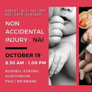 CEC and ANZ IAFR Joint Seminar on Non-Accidental Injury