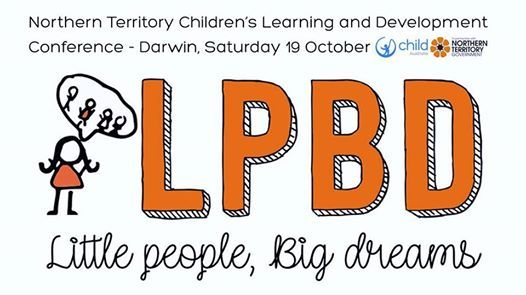 2019 Little People  Big Dreams Conference Darwin
