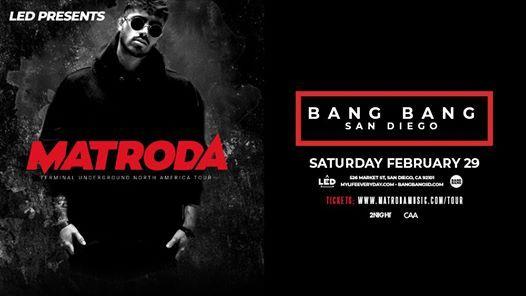 Matroda at Bang Bang - Saturday 229  LED