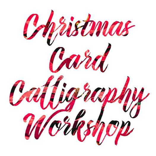 FULLY BOOKED - Modern Calligraphy Workshop - Christmas Cards