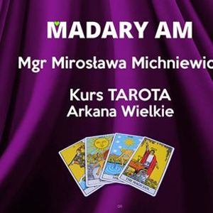 Kurs Tarota Arkana Wielkie - Mirosawa Michniewicz