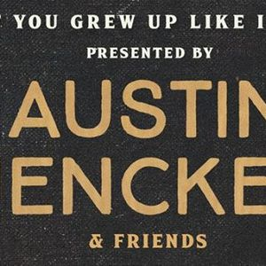 If You Grew Up Like I Did -Presented by Austin Jenckes & Friends