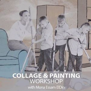 Collage & Painting Workshop with Mona Essam El Din