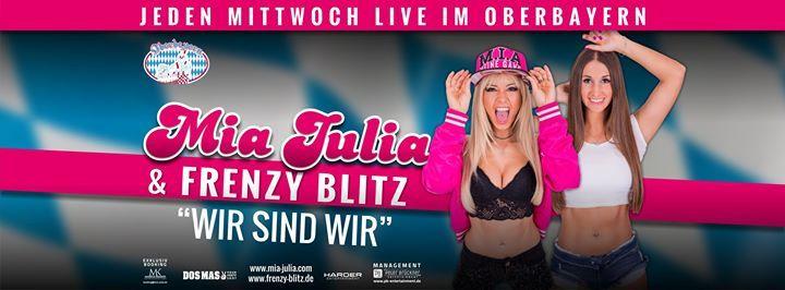 Mia Julia & Frenzy Blitz - Mi auf Do 200 Uhr - Oberbayern
