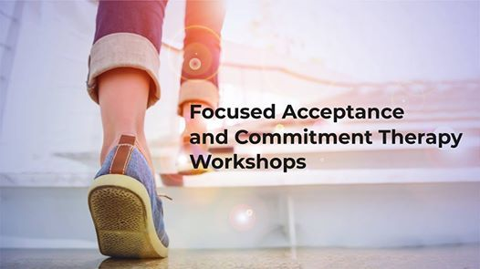 Focused Acceptance & Commitment Therapy Workshop