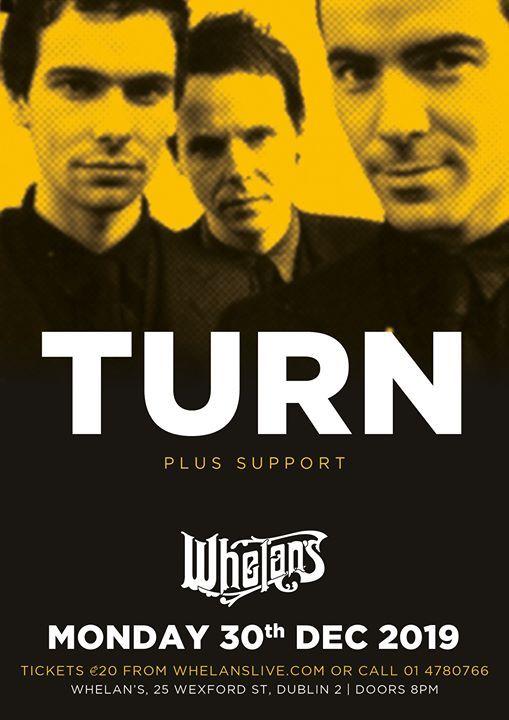 Turn Live at Whelans