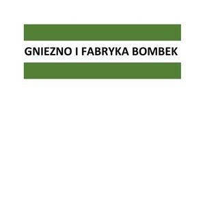 Gniezno  Fabryka Bombek