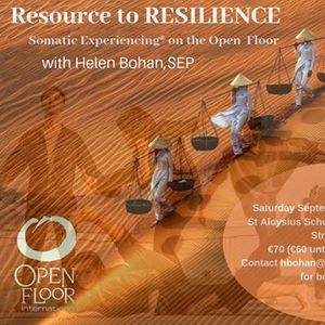 Resource to Resilience- Somatic Experiencing on the Open Floor