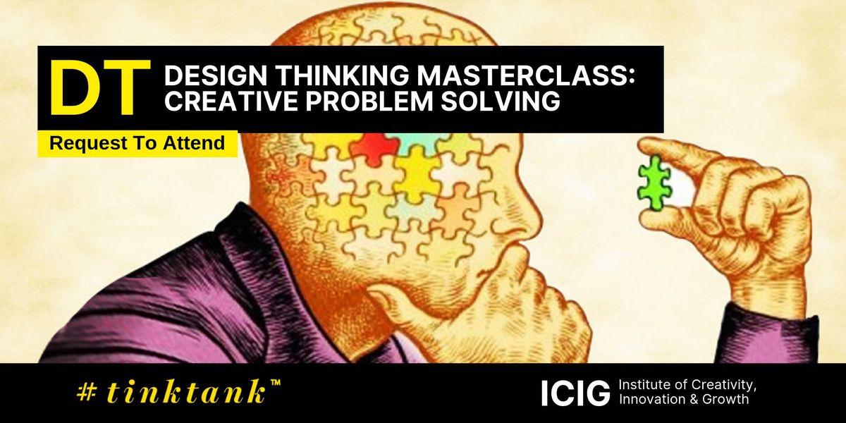 DESIGN THINKING (DT) MASTERCLASSCREATIVE PROBLEM SOLVING (CPS) (2