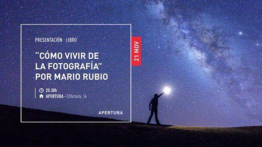 21 NOV  Libro Cmo vivir de la fotografa por Mario Rubio