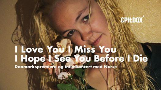 I Love You I Miss You Film og intimkoncert  CPHDOX