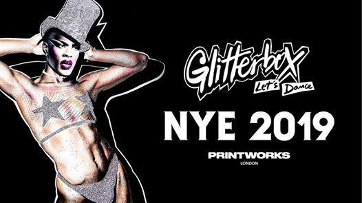 Glitterbox Printworks NYE.