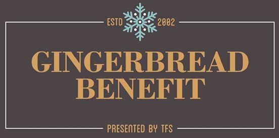 17th Annual Gingerbread Benefit