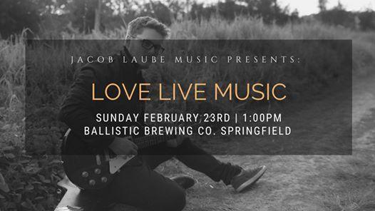 Jacob Laube Music Live at Ballistic Brewing Co. Springfield