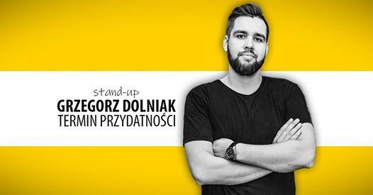 Koszalin Grzegorz Dolniak stand-up - Termin przydatnoci