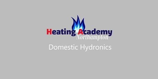 Hydronics for Domestic Installations Monday 21st Oct