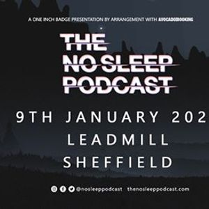 The NoSleep Podcast live at The Leadmill - Sheffield