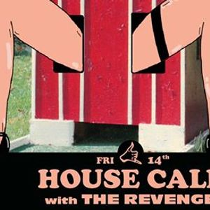 House Call with The Revenge
