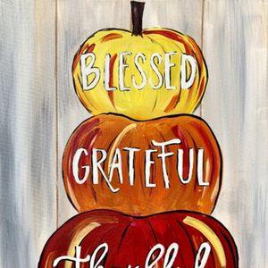Paint Nite - Blessed Grateful Thankful Pumpkins