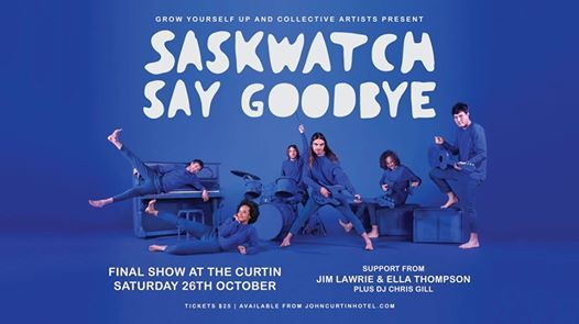 SOLD OUT Saskwatch - Say Goodbye - Final Show