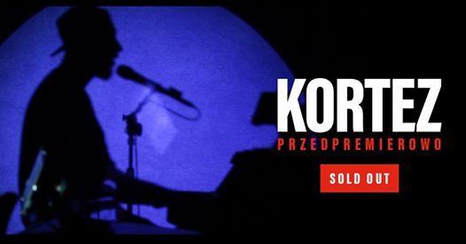 Kortez Przedpremierowo  Krakw  10.11.2019  SOLD OUT
