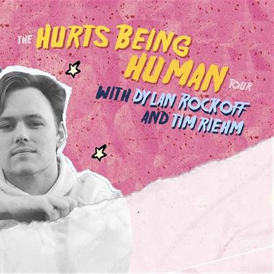 The Hurts Being Human Tour with Dylan Rockoff and Tim Riehm