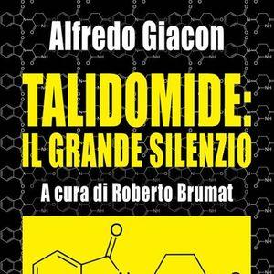 """Alfredo Giacon presenta &quotTalidomide il grande silenzio"""""""