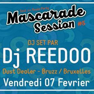 Mascarade Session 5 w Dj Reedoo (Dust Dealer  Bruxelles)