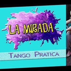 LA MIRADA- Tango Pratica