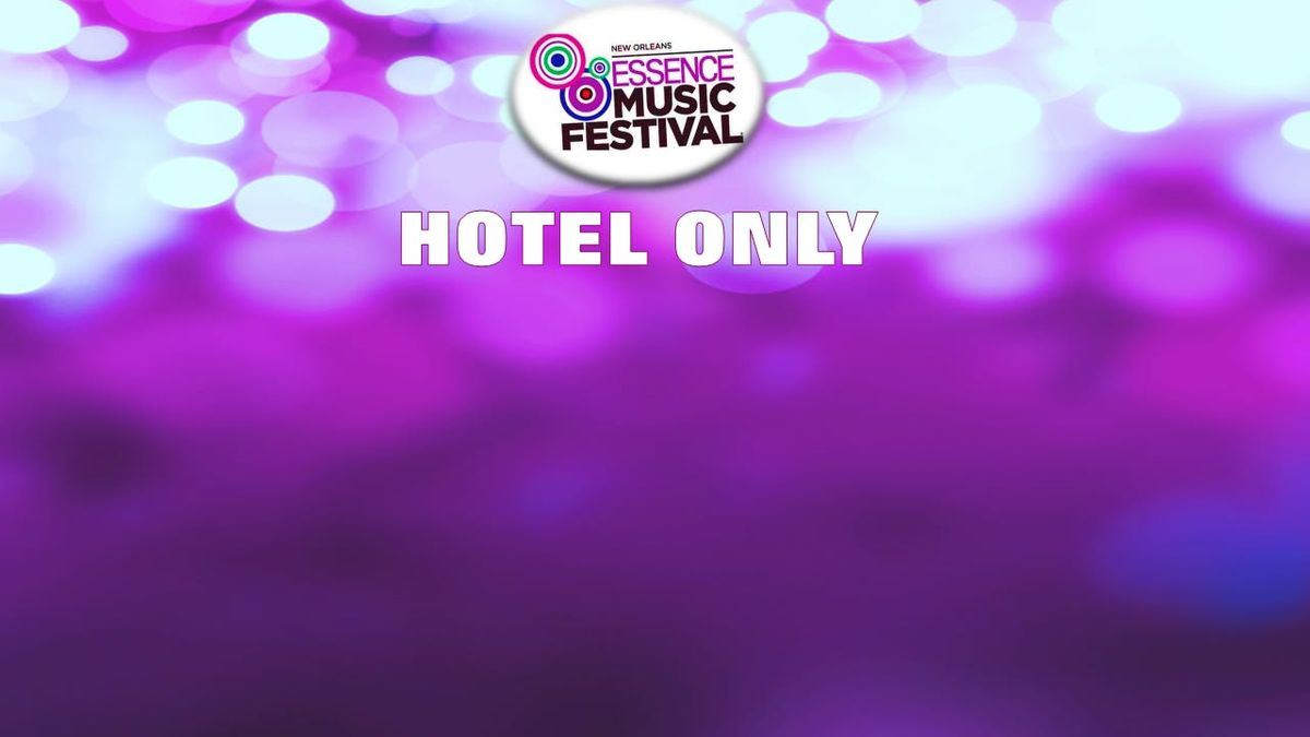 Essence Music Festival 2020.Essence Fest 2020 Rooms On Canal St At Doubletree By