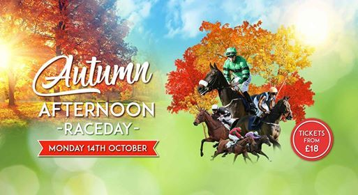 Autumn Afternoon Racing - Monday 14th October